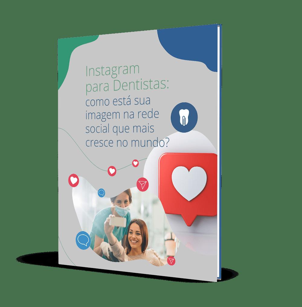 Baixe Grátis o ebook Instagram para Dentistas: melhore sua imagem na rede social que mais cresce no mundo!