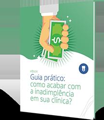 Guia prático: como acabar com a inadimplência em sua clínica?