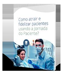 Como atrair e fidelizar pacientes usando a Jornada do Paciente?