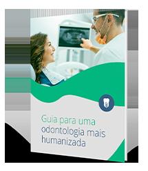 Guia para uma odontologia mais humanizada