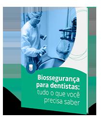 eBook: Biossegurança para dentistas: tudo o que você precisa saber